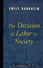 By Emile Durkheim Lewis A. Coser - The Division of Labor in Society (12.2.1996)