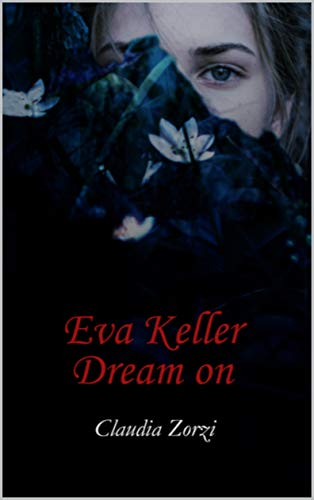 Eva Keller Dream on (Italian Edition)