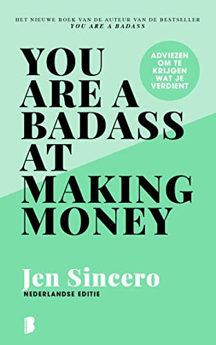 You are a badass at making money: Adviezen om te krijgen wat je verdient (Dutch Edition)