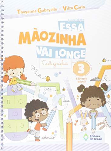Essa Mãozinha Vai Longe - Caligrafia - Educação Infantil 3