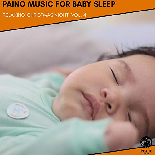 Paino Music For Baby Sleep - Relaxing Christmas Night, Vol. 4