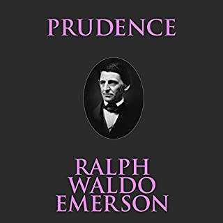 Prudence                   By:                                                                                                                                 Ralph Waldo Emerson                               Narrated by:                                                                                                                                 Phil Paonessa                      Length: 36 mins     2 ratings     Overall 5.0