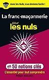 La franc-maçonnerie pour les Nuls en 50 notions clés - Format Kindle - 9782412033531 - 6,99 €