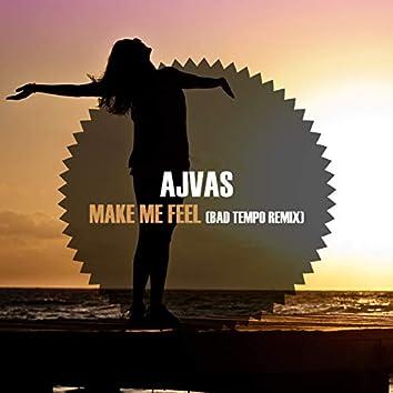 Make Me Feel (Bad Tempo Remix)