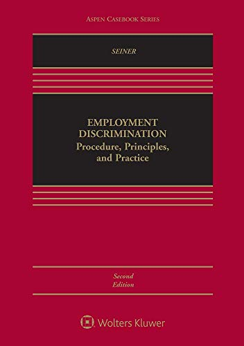 Compare Textbook Prices for Employment Discrimination: Procedure, Principles, and Practice Aspen Casebook 2 Edition ISBN 9781543800920 by Joseph A. Seiner