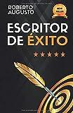 ESCRITOR DE ÉXITO: Un manual práctico para autores autoeditados que quieren triunfar y vender muchos...