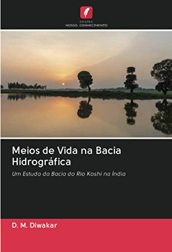 Meios de Vida na Bacia Hidrográfica: Um Estudo da Bacia do Rio Koshi na Índia