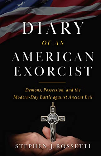 Diary of an American Exorcist - Kindle edition by Rossetti, Msgr ...
