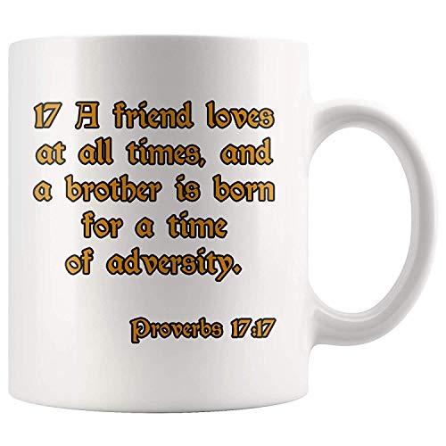 N\A Taza Un Amigo ama en Todo Momento y un Hermano nace para una época de adversidad - Proverbios 17:17 Cita de la Biblia