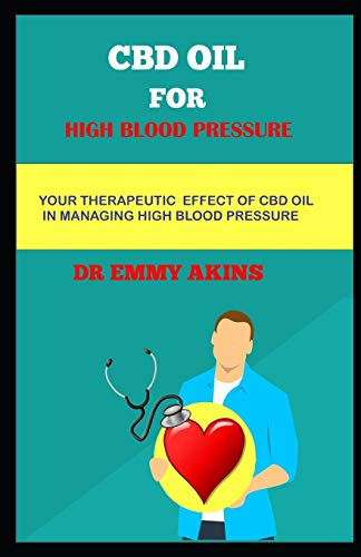 CBD OIL FOR HIGH BLOOD PRESSURE: Your...