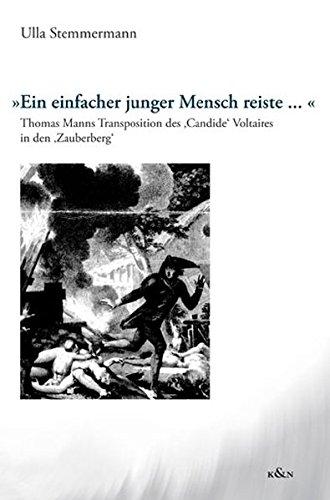 Ein einfacher junger Mensch reiste...: Thomas Manns Transposition des 'Candide' Voltaires in den 'Zauberberg' (Epistemata - Würzburger wissenschaftliche Schriften. Reihe Literaturwissenschaft)