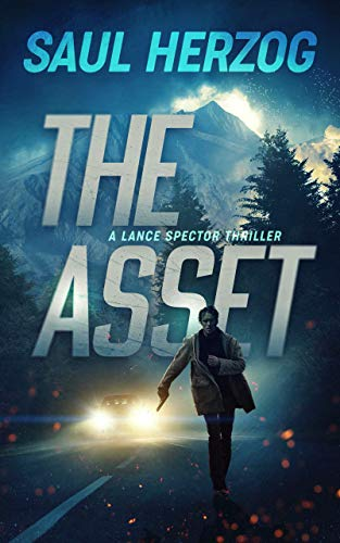 The Asset: American Assassin (Lance Spector Thrillers Book 1) by [Saul Herzog]