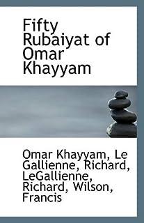 Fifty Rubaiyat of Omar Khayyam