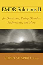 EMDR Solutions II: For Depression, Eating Disorders, Performance, and More (Norton Professional Books (Hardcover))