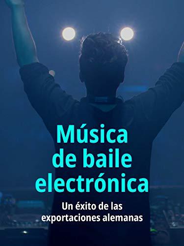 Música de baile electrónica – Un éxito de las exportaciones alemanas