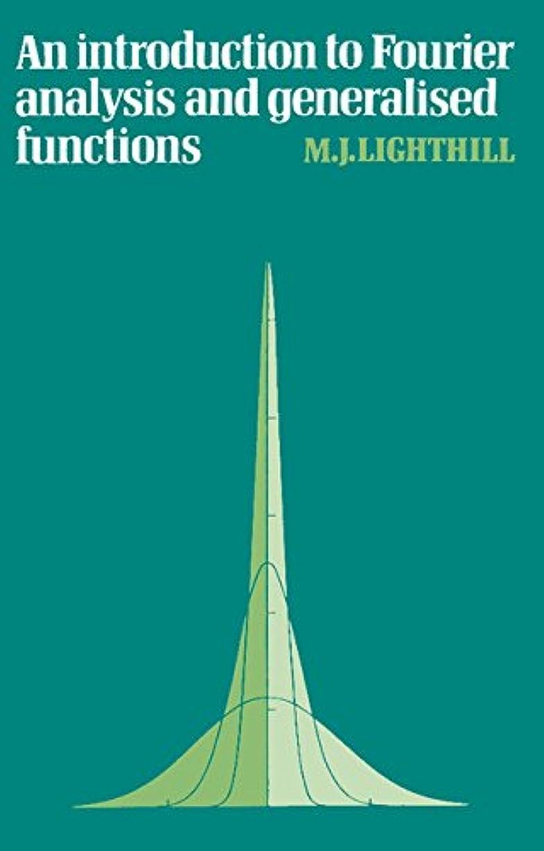 ブラウンポジション燃料Fourier Analysis General Functions (Cambridge Monographs on Mechanics)