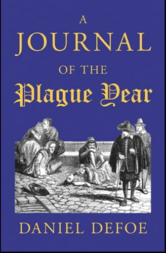 Compare Textbook Prices for A Journal of the Plague Year [with Biographical Introduction] illustrated edition  ISBN 9798463493699 by Daniel Defoe