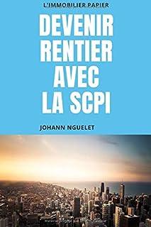 DEVENIR RENTIER AVEC LA SCPI: ( Immobilier Papier - investissement immobilier en SCPI - revenu passif -liberté financière)