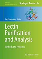 Lectin Purification and Analysis: Methods and Protocols (Methods in Molecular Biology, 2132)