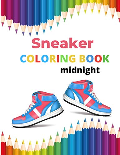 Sneaker COLORING BOOK midnight: A Detailed Coloring Book for Adults and Kids