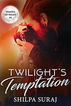 Twilight's Temptation: A passionate, contemporary enemies to lovers romance (Shades of Night Book 2) by [Shilpa Suraj]