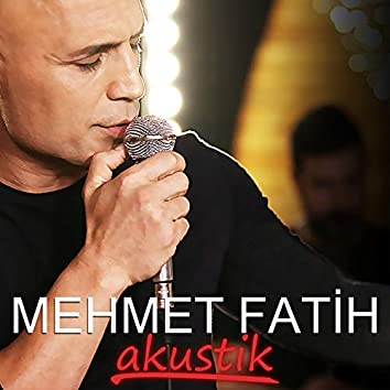 Mehmet Fatih Akustik