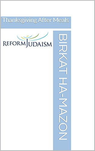 Birkat Ha-mazon: Thanksgiving After Meals (English Edition)