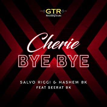 Cherie Bye Bye