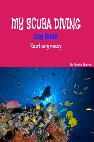 MY SCUBA DIVING LOG BOOK | Record every memory: Best Book to Record Dives! 200 pages! Pink Cover, Professional or Recreational Divers, Girls or ... One full page for each dive and so much more