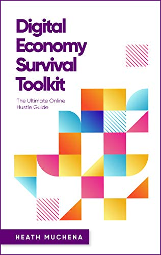 Digital Economy Survival Toolkit: The Ultimate Online Hustle Guide (English Edition)