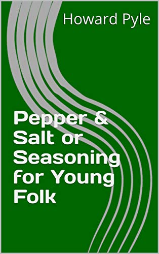 Pepper and Salt or Seasoning for Young Folk (English Edition)