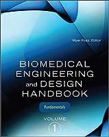 Biomedical Engineering and Design Handbook: Fundamentals