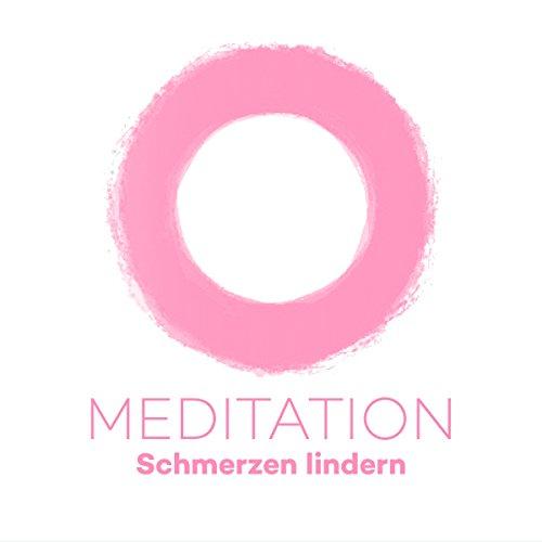 Meditation Schmerzen lindern cover art