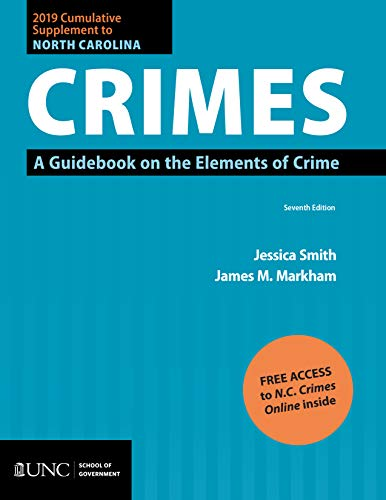 Compare Textbook Prices for 2019 Cumulative Supplement to North Carolina Crimes: A Guidebook on the Elements of Crime 7th ed. Edition ISBN 9781560119777 by Smith, Jessica,Markham, James M
