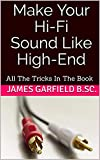 Make Your Hi-Fi Sound Like High-End: All The Tricks In The Book