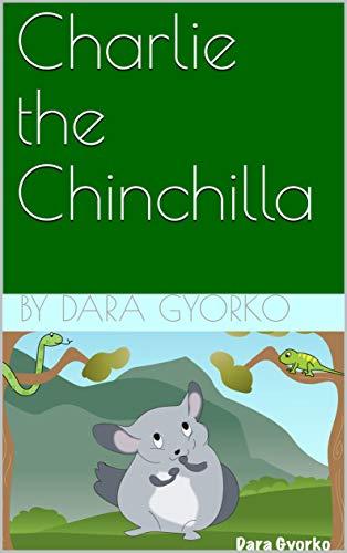 Charlie the Chinchilla (English Edition)