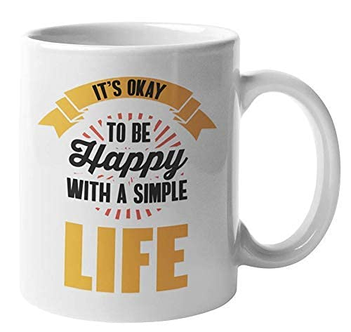 Taza de regalo de café con texto 'It's Okay to be Happy with a Simple Life'