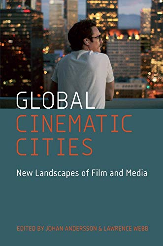 Andersson, J: Global Cinematic Cities: New Landscapes of Film and Media