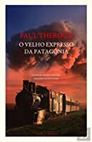 O Velho Expresso da Patagónia (Portuguese Edition)