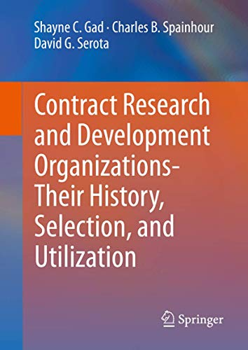 Compare Textbook Prices for Contract Research and Development Organizations-Their History, Selection, and Utilization 1st ed. 2020 Edition ISBN 9783030430726 by Gad, Shayne C.,Spainhour, Charles B.,Serota, David G.