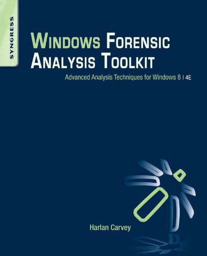 Windows Forensic Analysis Toolkit: Advanced Analysis Techniques for Windows 8 (English Edition)