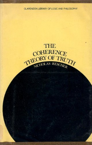 The coherence theory of truth (Clarendon library of logic and philosophy)