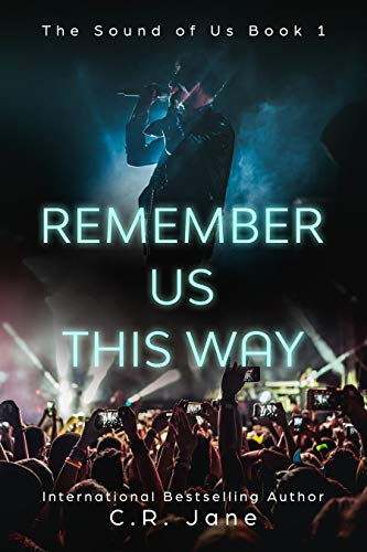 Remember Us This Way: A Contemporary Rockstar Romance (The Sound of Us Book 1)