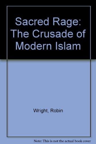 Download Sacred Rage: The Crusade of Modern Islam 067160113X