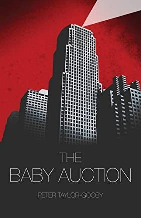 The Baby Auction by Peter Taylor-Gooby (2016-07-14)