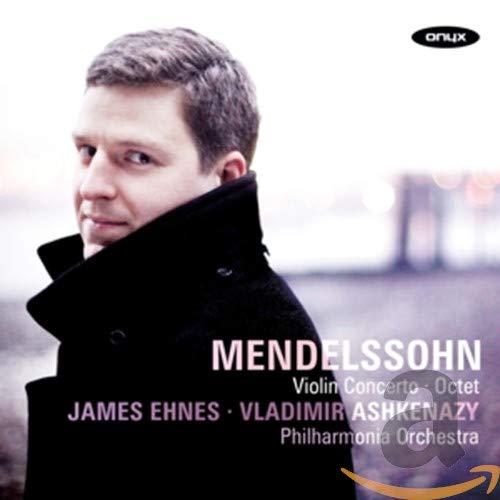 Mendelssohn: Violin Concerto in E minor Op. 64, Octet in E flat Op. 20