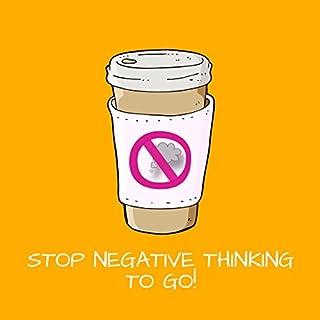 Stop Negative Thinking To Go! Mentaltraining     Raus aus der Grübelspirale und negative Gedanken stoppen!              Autor:                                                                                                                                 Kim Fleckenstein                               Sprecher:                                                                                                                                 Kim Fleckenstein                      Spieldauer: 20 Min.     15 Bewertungen     Gesamt 4,5