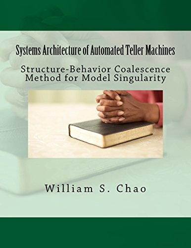 Systems Architecture of Automated Teller Machines: Structure-Behavior Coalescence Method for Model Singularity