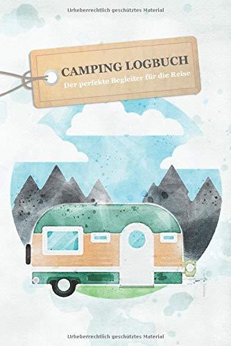 Camping Logbuch - Der Perfekte Begleiter Für Die Reise: Wohnwagen Reisetagebuch - Camper Wohnmobil Reise Buch - Reisemobil Tagebuch - Caravan Notizbuch Motiv: Aquarell Wohnwagen Natur
