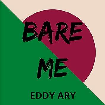Bare Me
